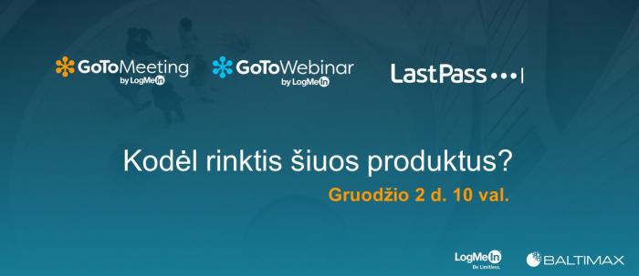 GoToMeeting. GoToWebinar. LastPass. Kodėl rinktis šiuos produktus?