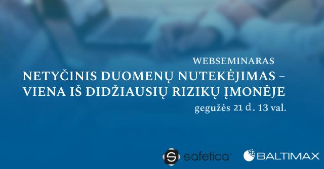 Webseminaras. Netyčinis duomenų nutekėjimas – viena iš didžiausių rizikų įmonėje