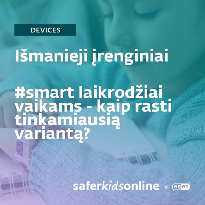 Išmanieji laikrodžiai ir vaikų apsauga. Kaip pasirinkti tinkamiausią?
